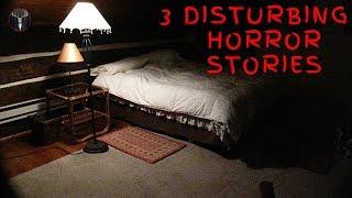 3 DISTURBING Horror Stories