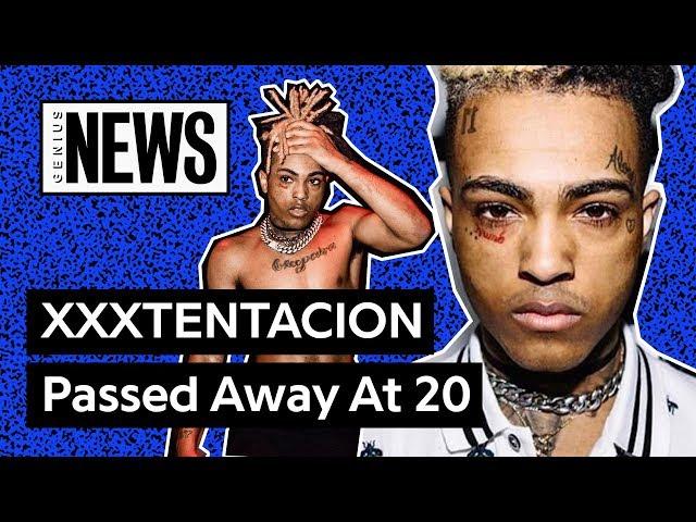 XXXTENTACION Has Passed Away At 20 | Genius News