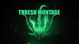 Thresh Montage 6
