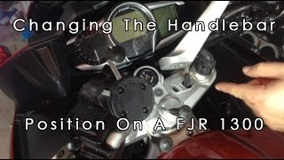 How To Change The Handlebar Position On A Yamaha FJR 1300 ES