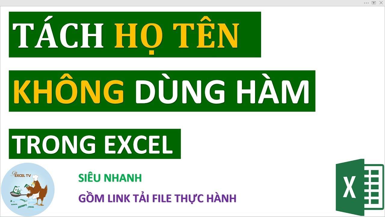 Tách họ tên không cần dùng công thức trong Excel