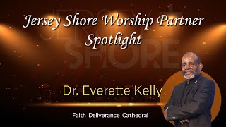 Dr Everette Kelly of Faith Deliverance Cathedral Spotlight Interview