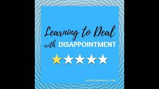 Learning to Deal with Disappointment
