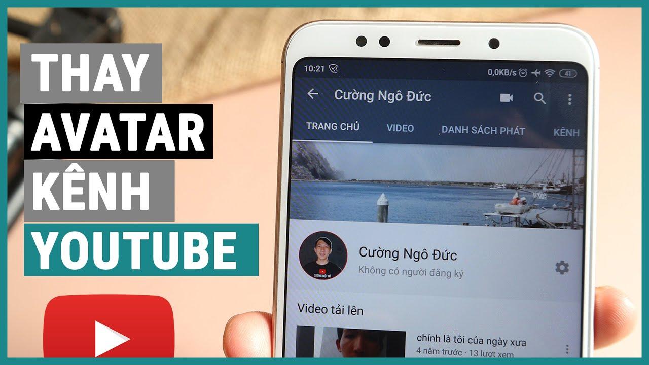 Đổi hình avatar youtube bằng điện thoại | Ghiền smartphone | Tổng hợp các thông tin nói về avatar youtube đúng nhất