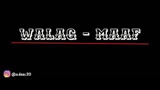 Walag - Maaf  Lyrics Video