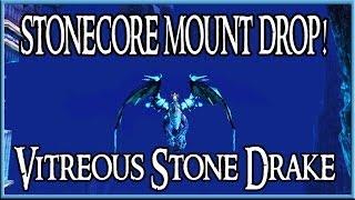 Stonecore Mount Drop + Guide! (Vitreous Stone Drake) WoW
