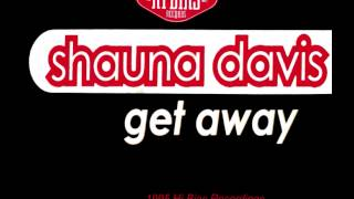 SHAUNA DAVIS - GET AWAY (STONEBRIDGE & NICK NICE CLUB MIX) [HQ]