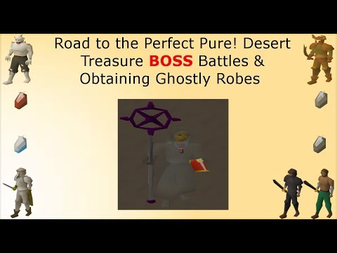 Desert Treasure BOSS Battles & Obtaining Ghostly Robes! 60 Attack Pure Ep   #6 [OSRS]