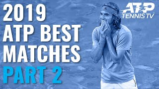 Best ATP Tennis Matches in 2019: Part 2