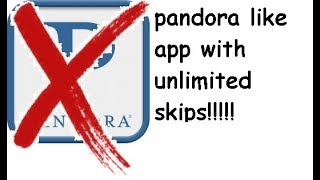 pandora like app with UNLIMITED SKIPS for free for android