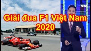 Bình luận thể thao (26/4/2019) | Bật mí giải đua xe F1 tại Việt Nam (Hà Nội 4/2020).