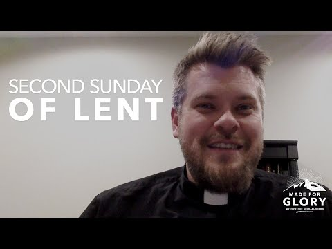 Made for Glory // 2nd Sunday of Lent Reflection