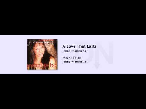 Jenna Mammina - Meant To Be - 08 - A Love That Lasts