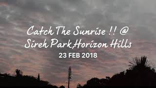 catch the sunrise 10 sireh park horizon hill