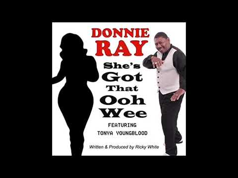 Donnie Ray -  Ooh Wee  ( feat  Tonya Youngblood)