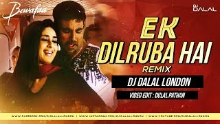 Ek Dilruba Hai | Club Remix | DJ Dalal London | Bewafaa | Akshay & Kareena | Latest Dj Songs 2020