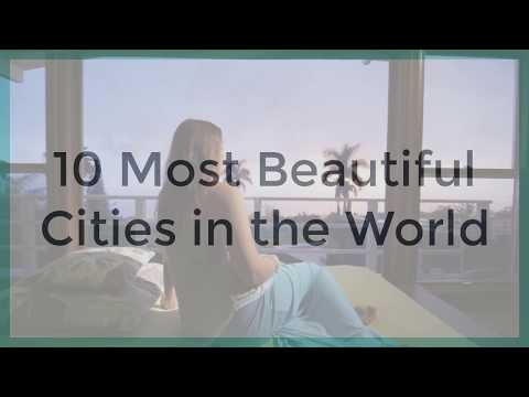 10 Most Beautiful Cities in the World