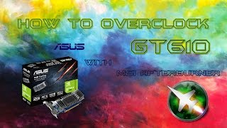 2016 - How to Overclock your Geforce GT610 Graphics Card to get Maximum Performance