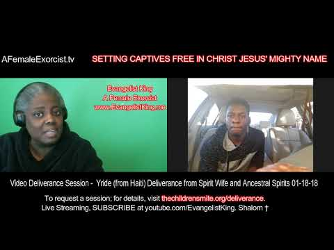 26-Video Deliverance Session - Yride (from Haiti) Deliverance from Spirit Wife and Ancestral Spirits