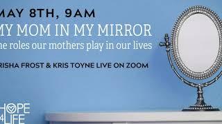 My Mom in my Mirror, TRISHA FROST & KRIS TOYNE AT HOPE4LIFE