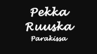 Pekka Ruuska - Parakissa