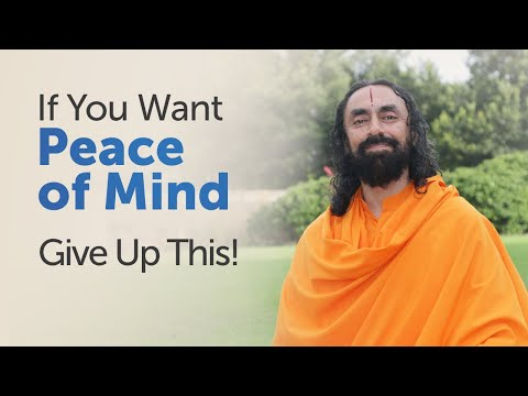 To Have Peace of Mind Forever - Give up this |  Swami Mukundananda