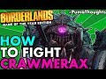 How to Fight with Solo Farm Crawmerax in Borderlands 1 Remastered (Glitch/Legit Method) #PumaThoughts