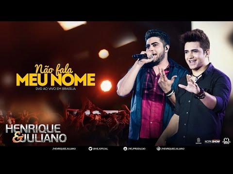 Henrique e Juliano - Não Fala Meu Nome - (DVD Ao vivo em Brasília) [Vídeo Oficial]