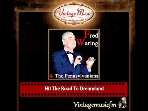 Fred Waring & The Pennsylvanians  – Hit The Road To Dreamland