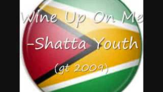 Wine Up On Me- Shatta Youth (GT 2K9)