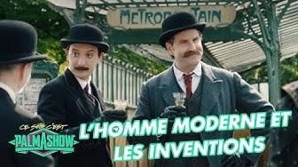 L'homme moderne et les inventions - Palmashow