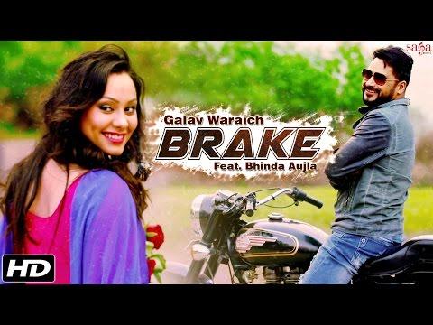 New Punjabi Songs 2016  BRAKE  Galav Waraich Feat Bhinda Aujla  Bullet Song  Sagahits