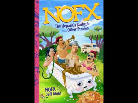 NOFX - Hepatitis Bathtub (New Song) Official Mp3