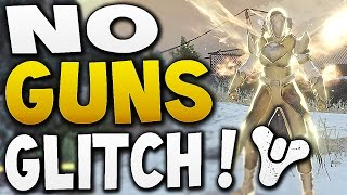 Destiny - NO GUNS GLITCH !! (Tutorial)