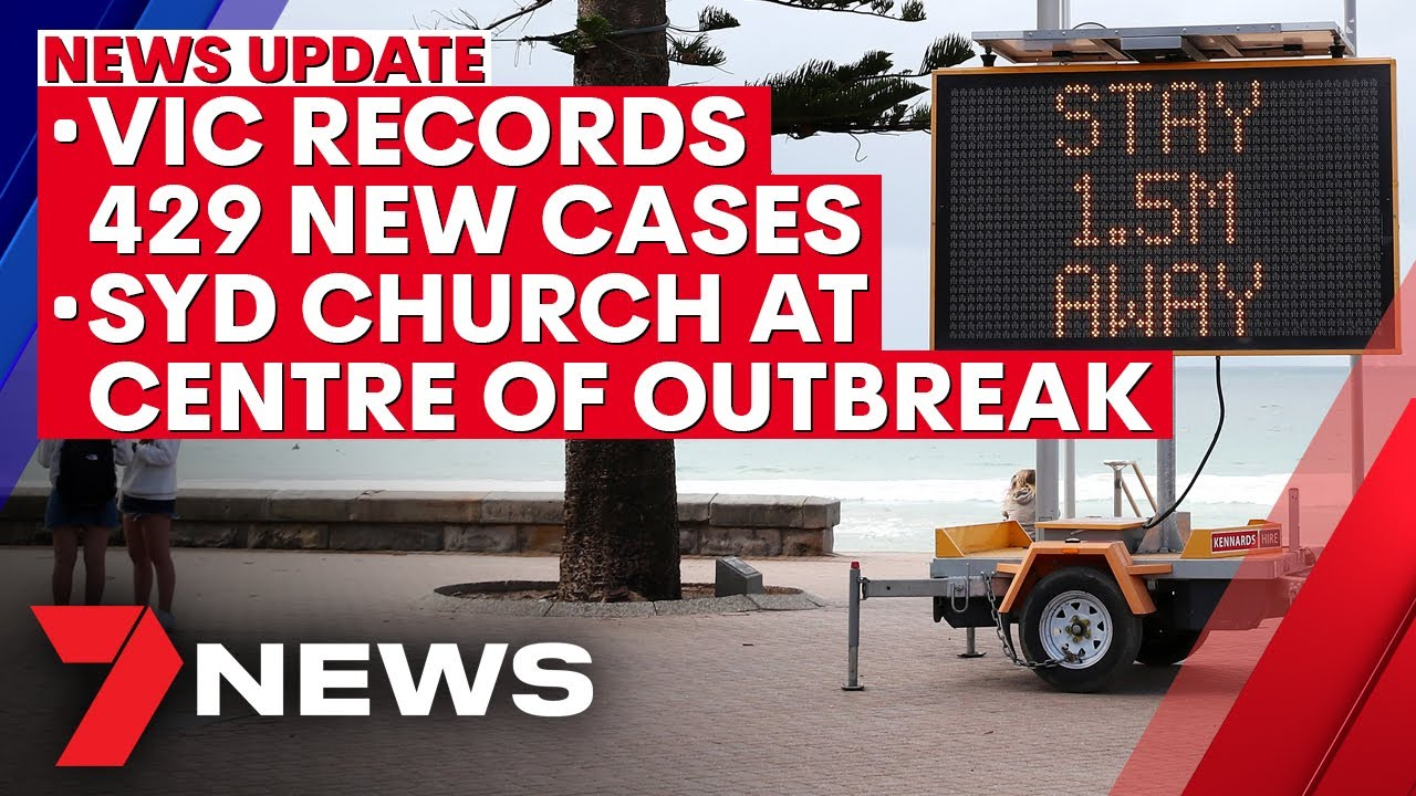 7NEWS Update - Monday, August 3: Victoria records 429 cases, Sydney church behind outbreak   7NEWS