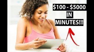 Make $100 - $5000 in JUST MINUTES! (Easy Way to Make Money Online)