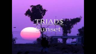 Video TRIAD$ - Sunset download MP3, 3GP, MP4, WEBM, AVI, FLV Desember 2017