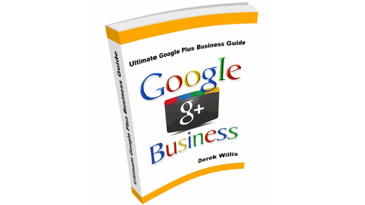 Google Plus for Business - Ultimate Google Plus Business Guide