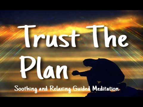 Positive Visualization - Trust Your Plan - 10 Minute Guided Meditation For Relaxing