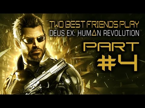 Two Best Friends Play Deus Ex Human Revolution (Part 4)
