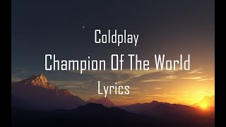 Download Coldplay - Champion Of The World (Lyric Video)