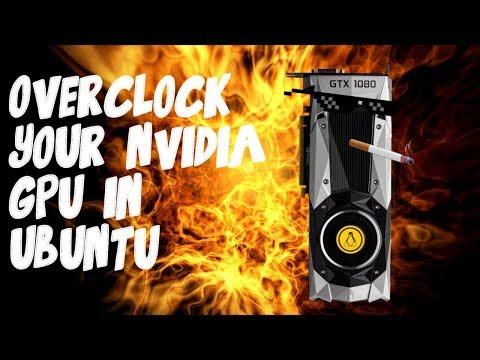 UPDATE: Overclock Nvidia GPUs In Ubuntu: Great For Gaming And Mining