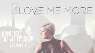 Maggie Rose - Love Me More (Official Audio)