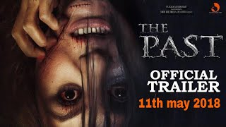 THE PAST 2018 OFFICIAL TRAILER  HINDI HORROR MOVIE  PEACOCK MOTION FILMZ  11th MAY 2018