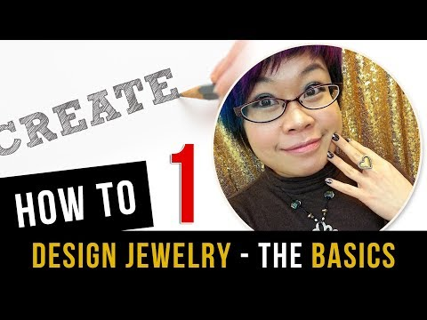 How to Design Jewelry - The Basics