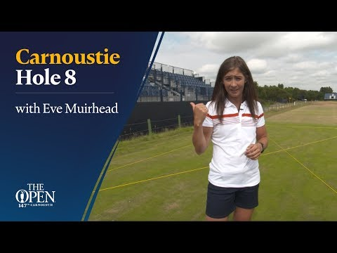Carnoustie Hole 8 with Eve Muirhead