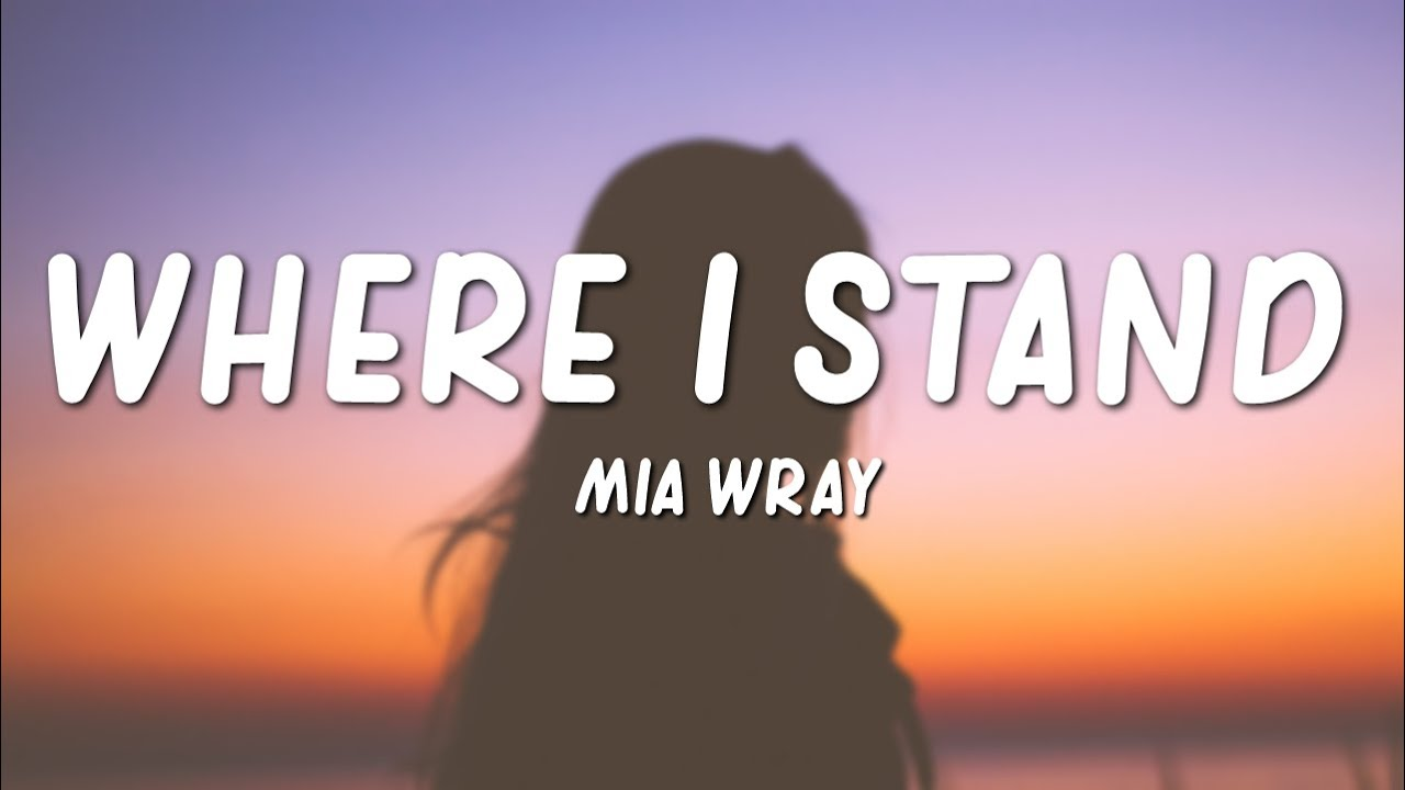 Download Mia Wray - Where I Stand (Lyrics)