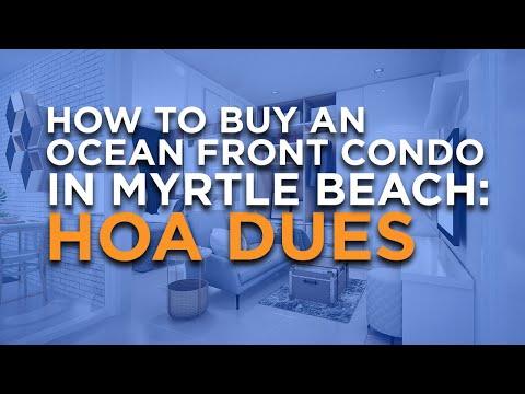 How to Buy an Ocean Front Condo in Myrtle Beach -  HOA Dues