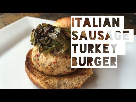 Healthy Low Fat Italian Sausage Turkey Burger Recipe   How To Make Low Calorie Turkey Burgers