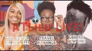 👽 Nene Leakes Suspended?? Usher's New Tatt, Dominican Republic Travel Warning, Cyberbullying & More